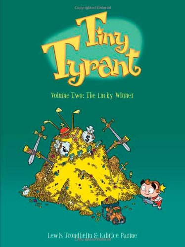 9781596435230: Tiny Tyrant: Volume Two: The Lucky Winner
