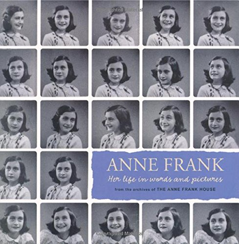 9781596435469: Anne Frank: Her Life in Words and Pictures from the Archives of the Anne Frank House