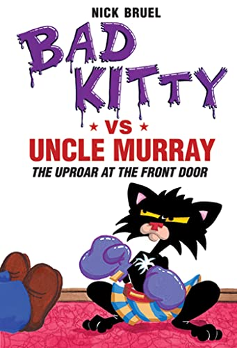 9781596435964: Bad Kitty vs Uncle Murray: The Uproar at the Front Door