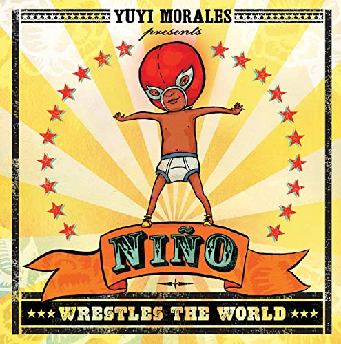 Niño Wrestles the World (Golden Kite Honors) (1596436042) by Morales, Yuyi