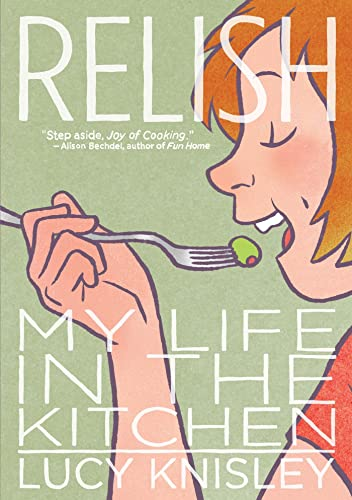 Relish: My Life in the Kitchen (Paperback): Lucy Knisley