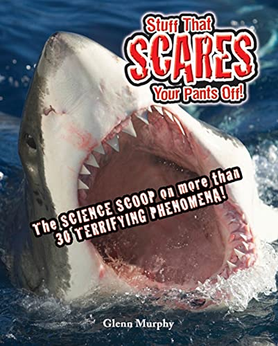 9781596436336: Stuff That Scares Your Pants Off!: The Science Scoop on more than 30 Terrifying Phenomena!