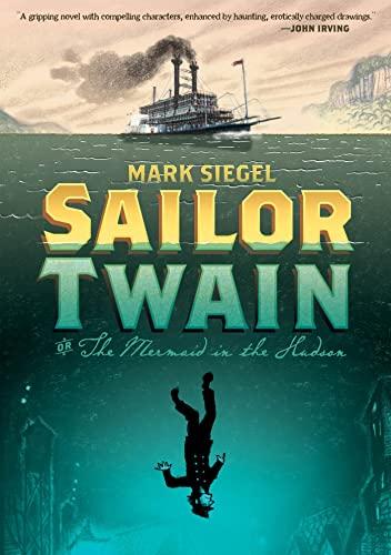 9781596436367: Sailor Twain: Or: The Mermaid in the Hudson