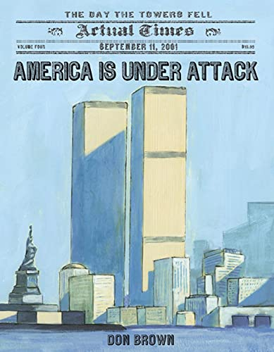 America Is Under Attack: September 11, 2001: The Day the Towers Fell (Actual Times): Brown, Don