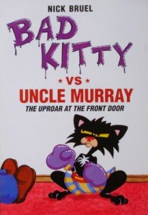 9781596436992: Bad Kitty Vs Uncle Murray: The Uproar at the Front Door