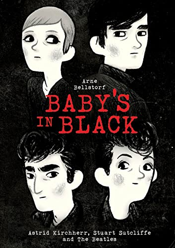 9781596437715: Baby's in Black: Astrid Kirchherr, Stuart Sutcliffe, and The Beatles