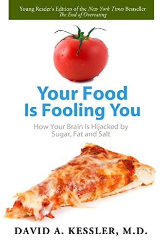 9781596438316: Your Food Is Fooling You: How Your Brain Is Hijacked by Sugar, Fat, and Salt
