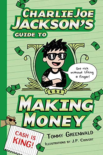 9781596438408: Charlie Joe Jackson's Guide to Making Money (Charlie Joe Jackson Series)