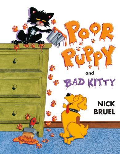 Poor Puppy and Bad Kitty: Bruel, Nick