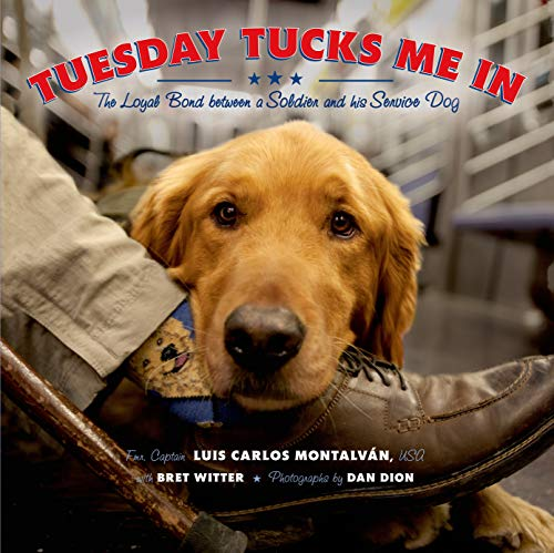 9781596438910: Tuesday Tucks Me In: The Loyal Bond Between a Soldier and His Service Dog