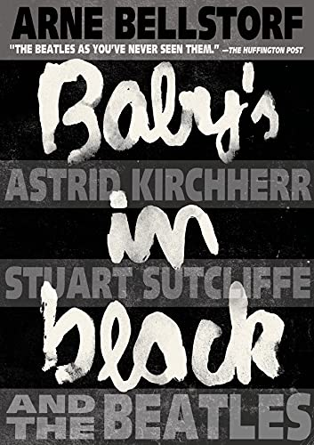 9781596439184: Baby's in Black: Astrid Kirchherr, Stuart Sutcliffe, and the Beatles