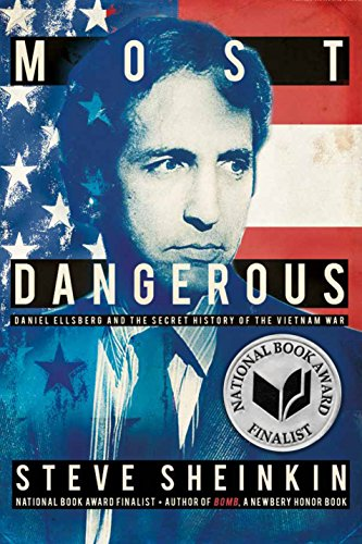 9781596439528: Most Dangerous: Daniel Ellsberg and the Secret History of the Vietnam War (Bccb Blue Ribbon Nonfiction Book Award (Awards))