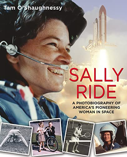 9781596439948: Sally Ride: A Photobiography of America's Pioneering Woman in Space