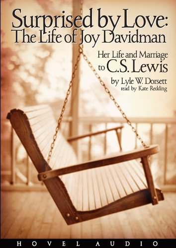 Surprised by Love: Her Life and Marriage to C.S. Lewis (MP3 CD): Lyle W. Dorsett