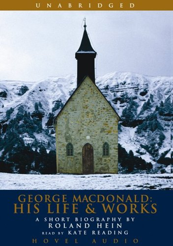 9781596441002: George MacDonald: His Life and Works: A Short Biography by Roland Hein