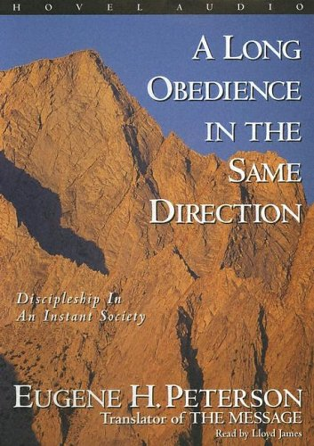 9781596441217: A Long Obedience in the Same Direction: Discipleship in an Instant Society