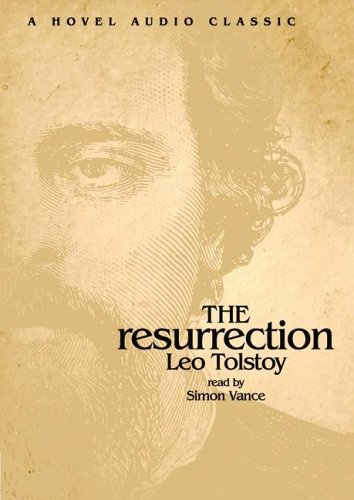 The Resurrection: Tolstoy, Leo
