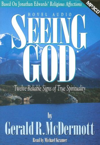 9781596441392: Seeing God: Twelve Reliable Signs of True Spirituality - MP3