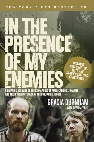 9781596442511: In the Presence of My Enemies: A Gripping Account of the Kidnapping of American Missionaries in the Philippine Jungle.