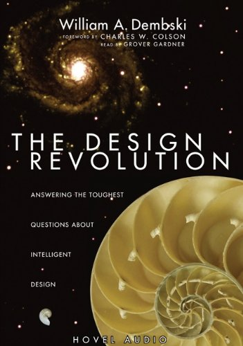 The Design Revolution: Answering the Toughest Questions About Intelligent Design: Dembski/ William