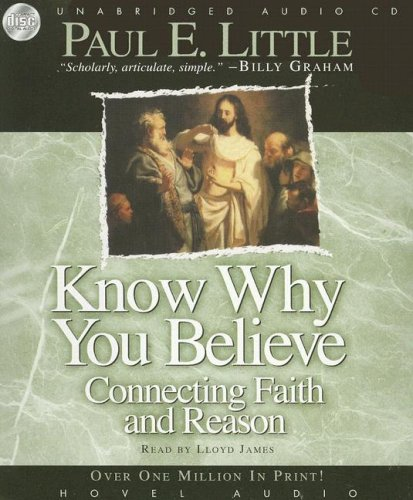 9781596443938: Know Why You Believe: Connecting Faith and Reason