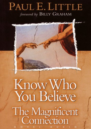 9781596443952: Know Who You Believe: The Magnificent Connection