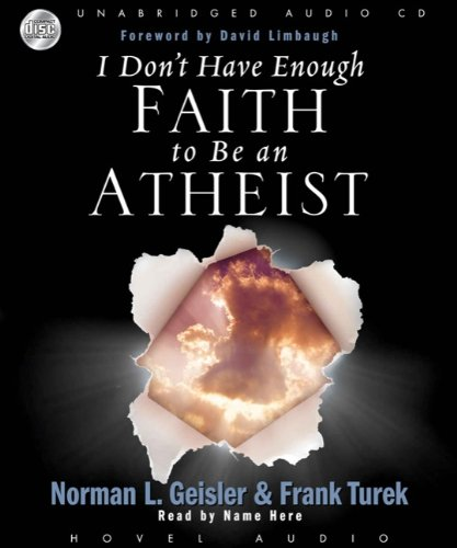 9781596444003: I Don't Have Enough Faith to Be an Atheist