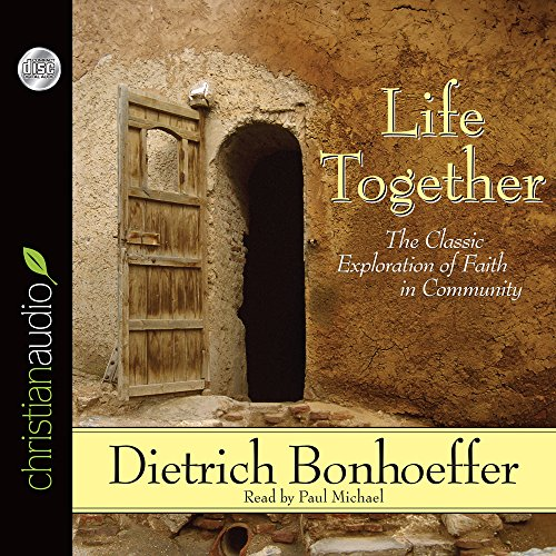 9781596444331: Life Together: The Classic Exploration of Faith in Community