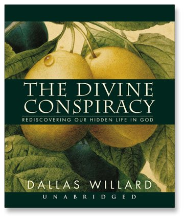 9781596444492: The Divine Conspiracy: Rediscovering Our Hidden Life in God
