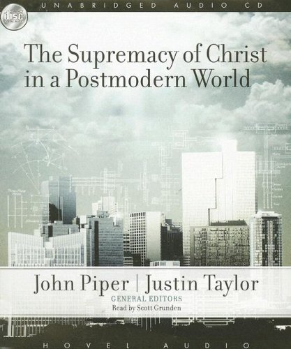 9781596444898: The Supremacy of Christ in a Postmodern World