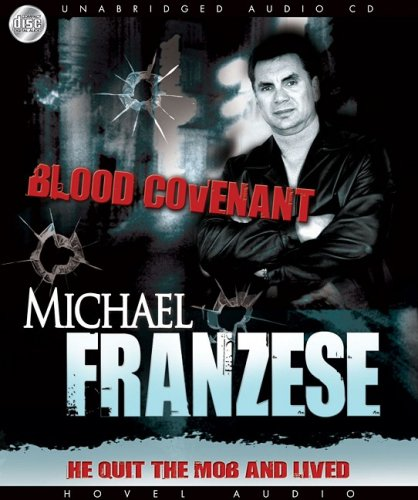 9781596446236: Blood Covenant: The Michael Franzese Story