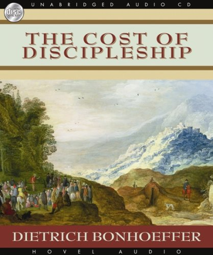The Cost of Discipleship: Dietrich Bonhoeffer