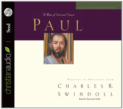 Great Lives Paul: A Man of Grace and Grit (Great Lives from God's Word) (1596446900) by Charles Swindoll