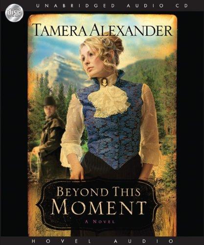 Beyond this Moment: Alexander, Tamera