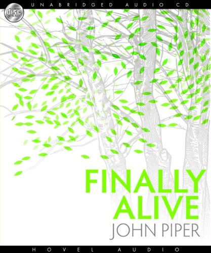 Finally Alive (1596447281) by John Piper
