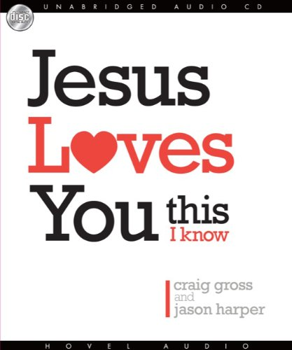 9781596447493: Jesus Loves You...This I Know