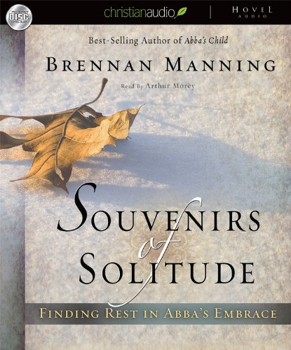 9781596448032: Souvenirs of Solitude: Finding Rest in Abba's Embrace