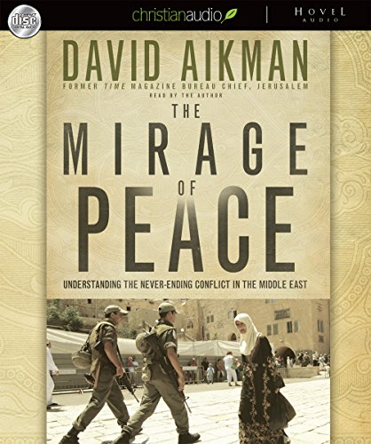 9781596448193: The Mirage of Peace: Why the Conflict in the Middle East Never Ends