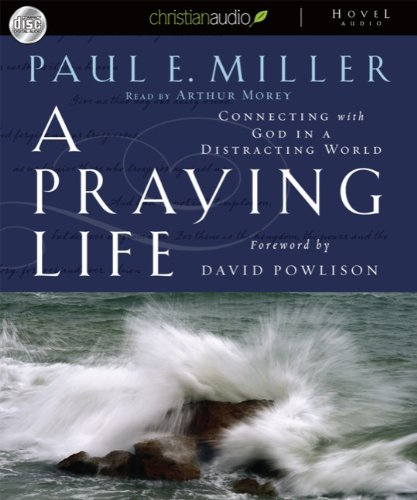 9781596448452: A Praying Life: Connecting with God in a Distracting World