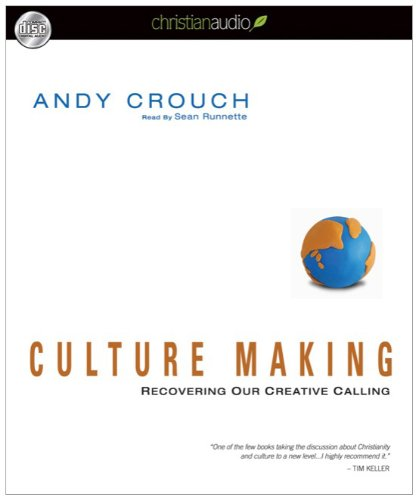 9781596448704: Culture Making: Recovering Our Creative Calling