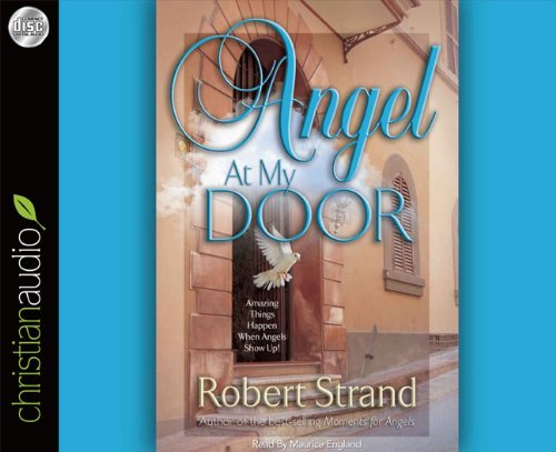 9781596449442: Angel At My Door: Amazing Things That Happen When Angels Show Up!