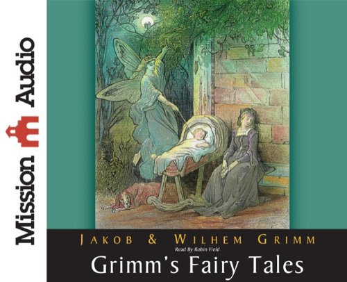 Grimm's Fairy Tales (Christian Audio): Grimm, Jacob Ludwig Carl; Grimm, Wilhelm