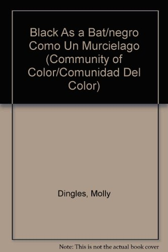 Black As a Bat/negro Como Un Murcielago (Community of Color/Comunidad Del Color) (Spanish...