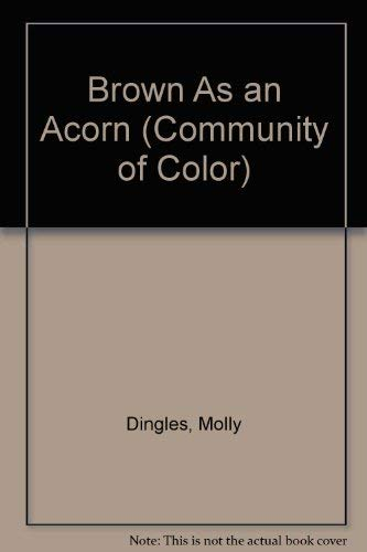 9781596463462: Brown As an Acorn (Community of Color)