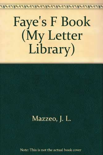 9781596464469: Faye's F Book (My Letter Library)