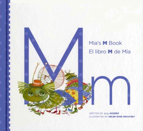 Mia's M Book/ El Libro M de Mia (My Letter Library/ Titulos Del Abecedario) (Spanish...