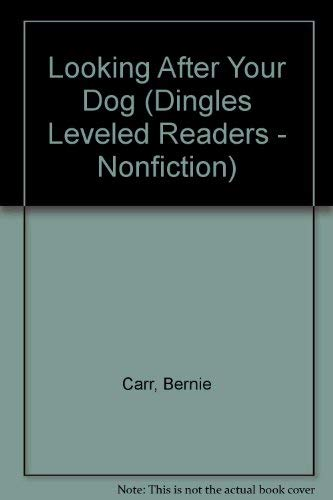 Looking After Your Dog (Dingles Leveled Readers - Nonfiction): Carr, Bernie
