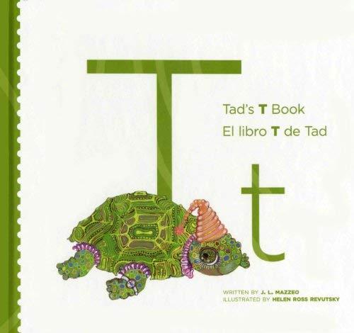 Tad's T Book/ El Libro T de Tad (My Letter Library/ Titulos Del Abecedario) (Spanish...