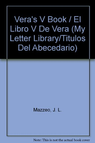 9781596465466: Vera's V Book / El Libro V De Vera (My Letter Library/Titulos Del Abecedario) (English and Spanish Edition)