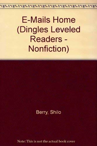 E-Mails Home (Dingles Leveled Readers - Nonfiction): Berry, Shilo